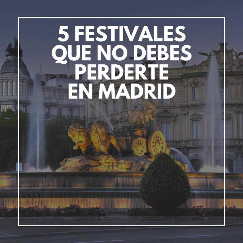 5 festivales que no debes de perderte en Madrid ( y alrededores)