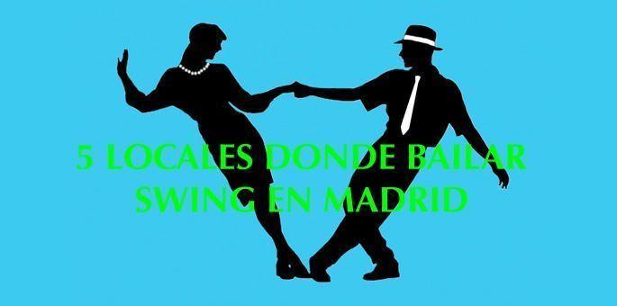5 locales donde bailar Swing en Madrid