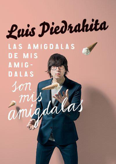 Las amígdalas de mis amígdalas son mis amígdalas, de Luis Piedrahita