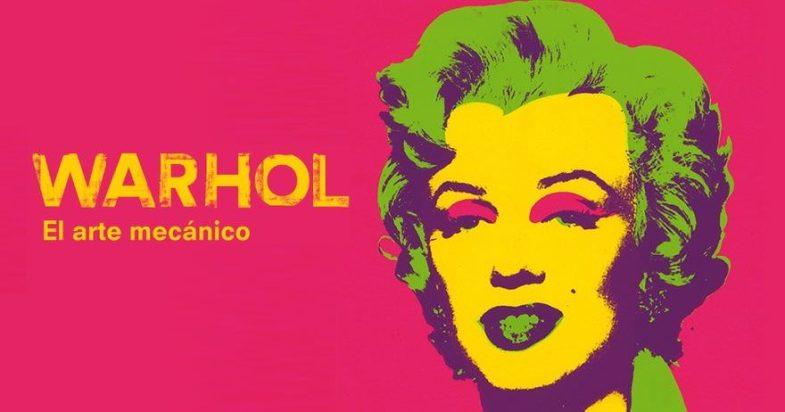 Andy Warhol. El arte mecánico.